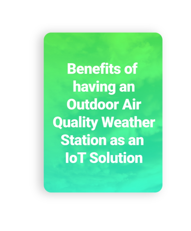 Benefits of Having an Indoor Air Quality (IAQ)- IoT Solution
