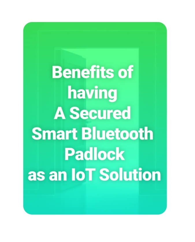 Benefits of Having Smart Bluetooth Padlock as an IoT Solution