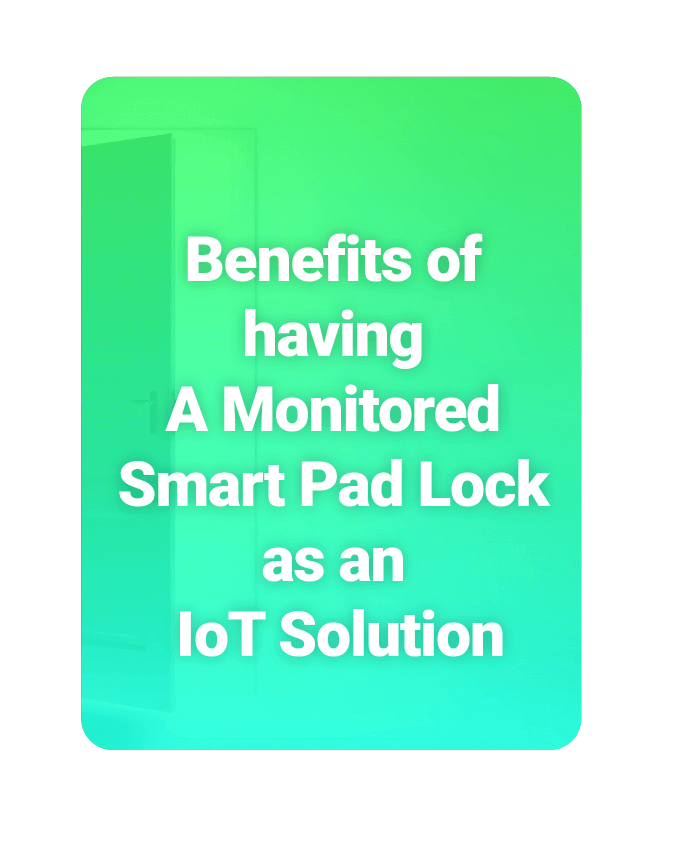 Benefits of Having Smart Pad Lock as an IoT Platform Solution