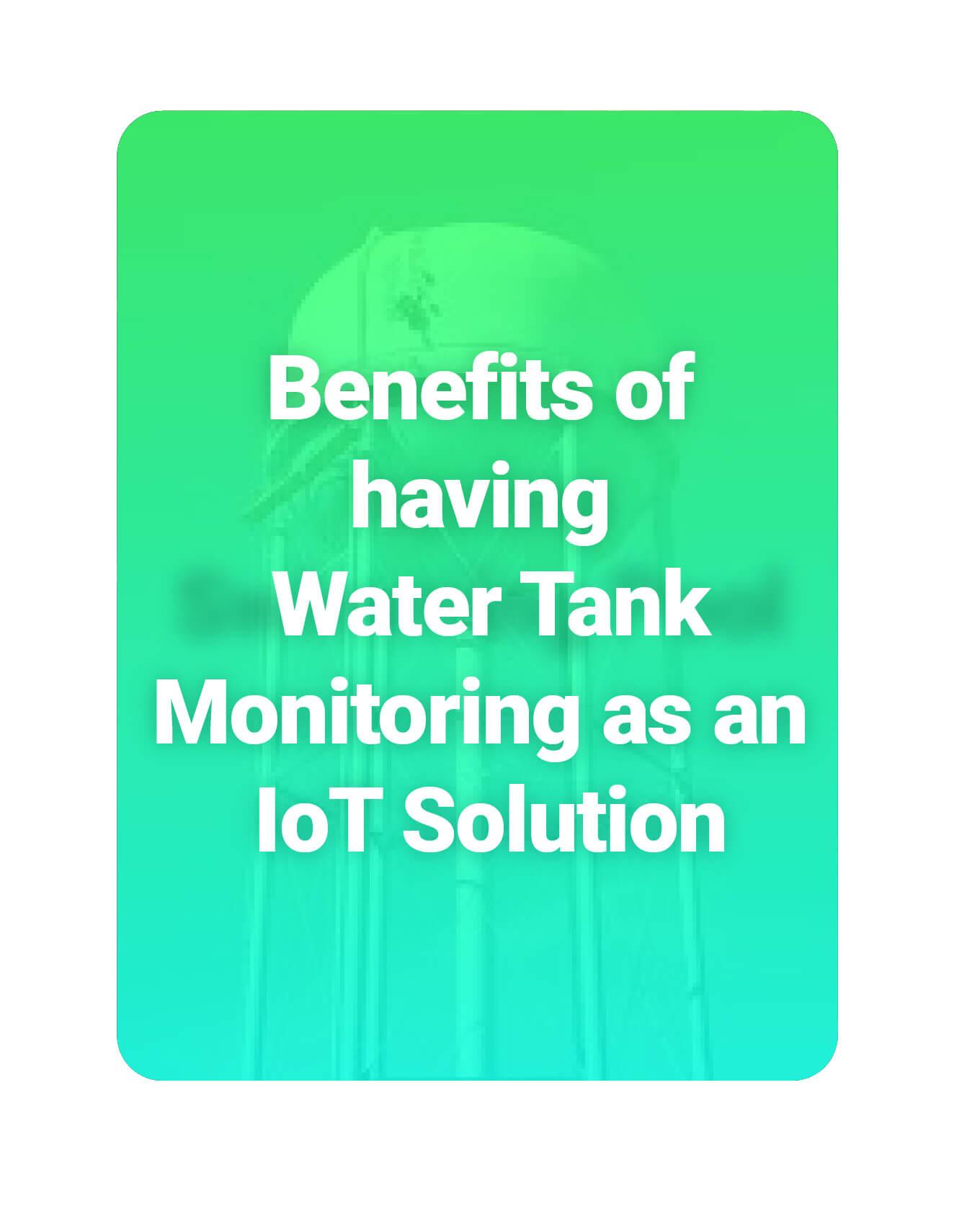 Water Tank Monitoring Benefits- IoT Solution
