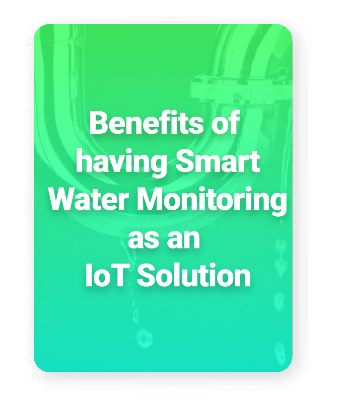 Benefits of Having Smart Water Monitoring as IoT Solution