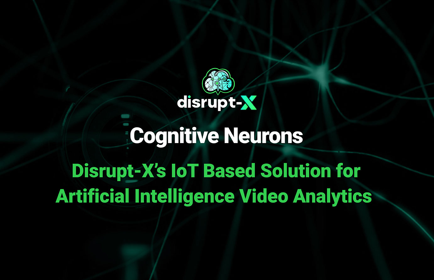 Artificial Intelligence Neurons- Disrupt-X IoT Platform