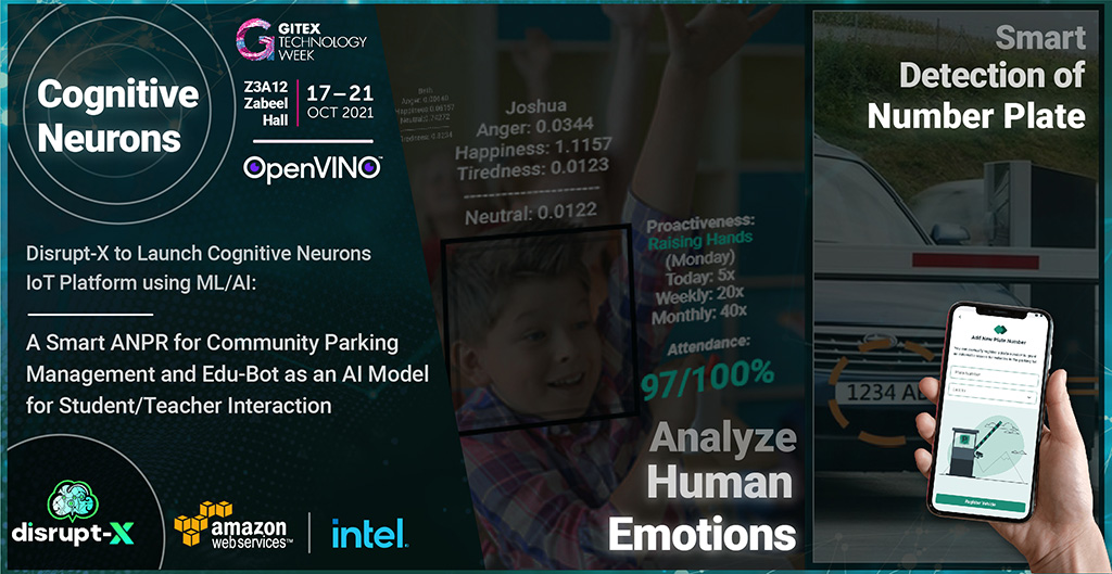 Disrupt-X Will Launch Cognitive Neurons IoT Platform for Community ANPR and Edu-Bot, a Unique AI Model for Student/Teacher Interaction Using Intel's OpenVINO at GITEX 2021